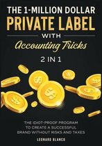 The 1-Million Dollar Private Label with Accounting Tricks [2 in 1]