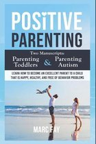 Positive Parenting: Two Manuscripts