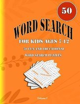 Word Search for Kids Ages 7-12: 50 Fun and Educational Word Search Puzzles