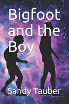 Bigfoot and the Boy