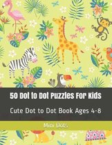 50 Dot to Dot Puzzles For Kids