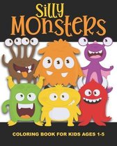 Silly Monsters Coloring Book for Kids Ages 1-5