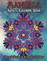 MANDALA ADULTS COLORING BOOK Stress Relieving & Relaxation Designs