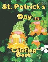 St. Patrick's Day Coloring Book: A fun Paddy's Day Gift for Kids - Cute Gnomes