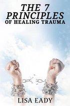 7 Principles of Healing Trauma