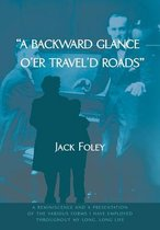 A Backward Glance O'er Travel'd Roads