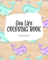 Sea Life Coloring Book for Young Adults and Teens (8x10 Coloring Book / Activity Book)