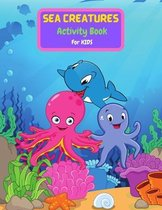 Sea Creatures Activity Book For Kids