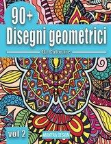 90+ disegni geometrici da colorare Vol. II: Libro da colorare per adulti antistress, con motivi geometrici - Amazing Patterns Adult Coloring Book ( It