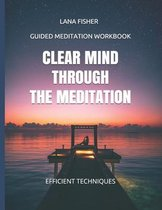Clear Mind Through the Meditation