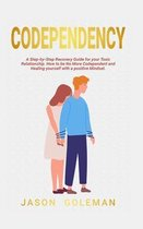 Codependency: A step-by-step recovery guide for your toxic relationship. How to be no more codependent and healing yourself with a p