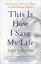 This Is How I Save My Life: Searching the World for a Cure