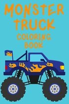 Monster Truck Coloring Book.Trucks Coloring Book for Kids Ages 4-8. Have Fun!