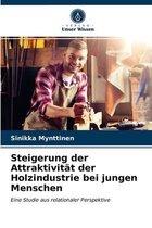 Steigerung der Attraktivitat der Holzindustrie bei jungen Menschen