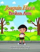 Joaquin Has a Broken Arm