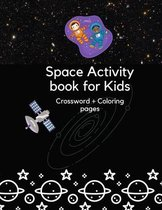 Space Activity book for Kids Crossword + Coloring pages: Coloring, Word Search, and More, Kids 4-8 (Kids Activity Books)