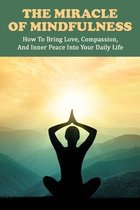 The Miracle of Mindfulness: How to Bring Love, Compassion, and Inner Peace Into Your Daily Life: Buddhist Scriptures