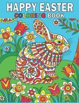 Happy Easter Coloring Book: An Adult Coloring Book with Fun, Easy, and Relaxing Designs!!!