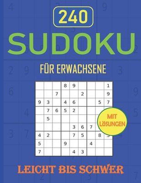 Sudoku Für Erwachsene Leicht Bis Schwer: Sudoku heft mit 240 Zahlenrätseln, Mit Lösungen, Gehirntraining für Erwachsene, Logikrätsel Gehirnjogging