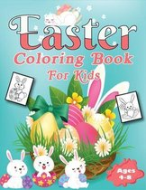Easter Coloring Book for Kids Ages 4-8: The Best Bunnies, Easter Eggs, Rainbows and More! Coloring, Activities for Children's