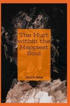The Hurt Within The Happiest Soul