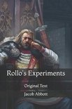 Rollo's Experiments