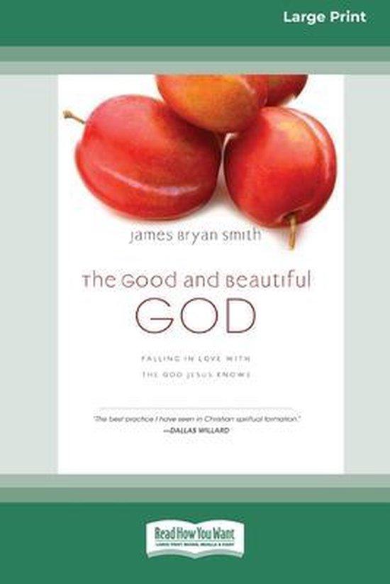 Boek cover The Good and Beautiful God van James Bryan Smith (Paperback)