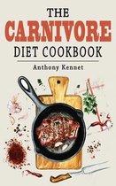 The Carnivore Diet Cookbook