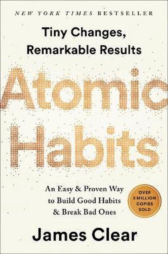 Boek cover Atomic Habits : An Easy & Proven Way to Build Good Habits & Break Bad Ones van James Clear (Hardcover)