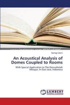 An Acoustical Analysis of Domes Coupled to Rooms