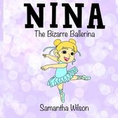 Nina the Bizarre Ballerina