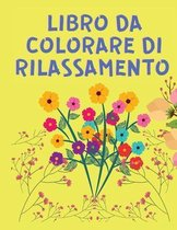 Libro da Colorare di Rilassamento: Libri da colorare per adulti Relax: Libri da colorare per adulti per le donne con bellissimi disegni - colorare e d