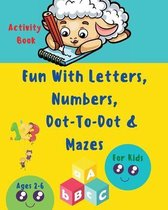 Fun with Letters, Numbers, Dot-To-Dot and Mazes