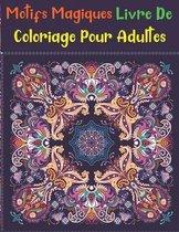 Motifs Magiques Livre De Coloriage Pour Adultes