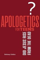 Apologetics for Teens - Did Jesus Rise from the Dead?