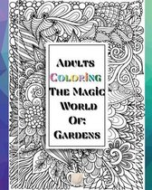 Adults Coloring The Magic World Of Gardens