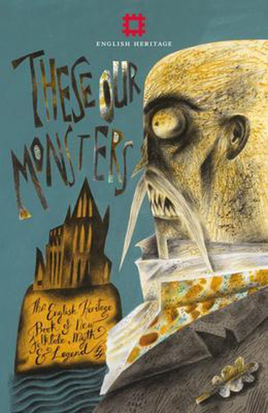 Boek cover These Our Monsters: The English Heritage Collection of New Stories Inspired by Myth & Legend van Paul Kingsnorth (Hardcover)