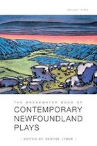 The Breakwater Book of Contemporary Newfoundland Plays, Volume Three