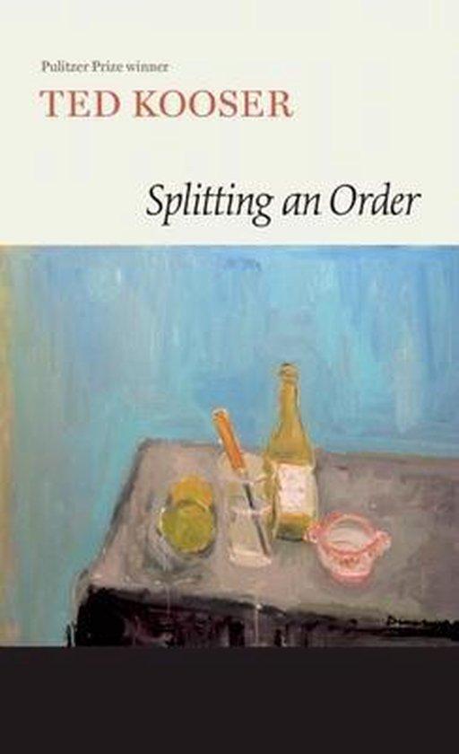 Boek cover Splitting an Order van Ted Kooser (Paperback)
