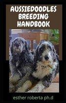 Aussiedoodles Breeding Handbook