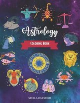 Astrology Coloring Book: A Relaxing Coloring Book for Adults with Beautiful Astrological Designs