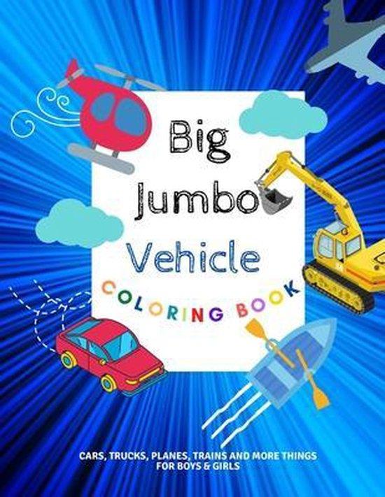 Big Jumbo Vehicle Coloring Book
