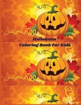 Halloween Coloring Book For Kids: Kids Halloween Book: Children Coloring Workbooks for Kids