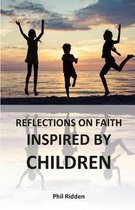 Reflections on Faith Inspired by Children