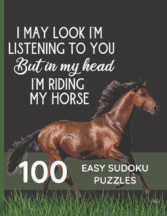 I May Look Like I'm Listening To You But In My Head I'm Riding My Horse