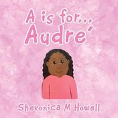 A Is for Audre'