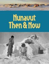 Nunavut Then and Now