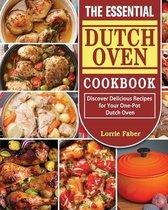 The Essential Dutch Oven Cookbook