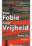 Van fobie naar vrijheid - P.J.G. Frijters