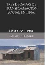 Tres decadas de transformacion social en Libia.